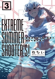 EXTREME SUMMER SHOOTER'S! (1-3巻 最新刊)