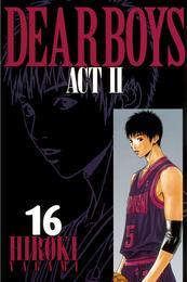 DEAR BOYS ACT II(16) 漫画